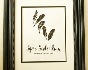 Spiro Scribo Sum (I Breathe. I Write. I Am.)