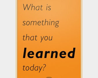 Word Series: What is something that you learned today? Poster / Home decor prints, Inspirational quotes, quote poster, typography poster