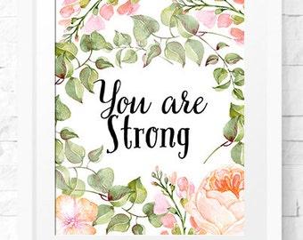 You are Strong Art Print, Digital Art, Office Decor, strong art, Strong Women Quote, be strong, Encouragement Wall Art, gift for widow