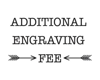 ADDITIONAL ENGRAVNG FEE