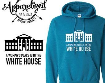 Hillary Clinton A Woman's Place is in the White House Unisex Hoodie | Hooded Sweatshirt | Hillary Hoodie | Sweatshirt