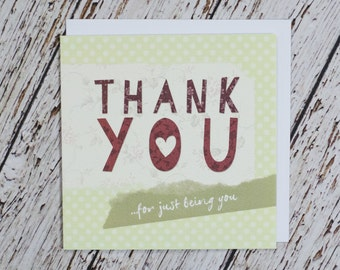 Thank You for Just Being You - Thank You Card - Friendship Card - Appreciation Card