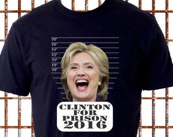 Clinton For Prison 2016 TShirt