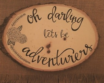 oh darling lets be adventurers//
