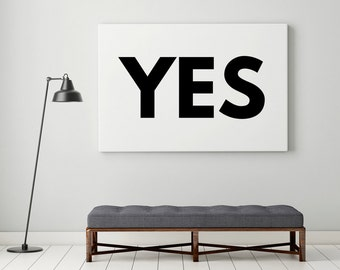 Large Canvas Print, Large Wall Art, Yes Print, Canvas Print, Minimalist Wall Art,  Modern Oversized Art, Black White Art On Canvas