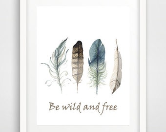 Modern wall art watercolor feathers print poster be wild and free quote word art prints bohemian teen home living room bedroom wall decor
