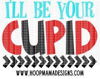 I'll Be Your Cupid SVG DXF EPS and png Files for Cutting Machines Cameo or Cricut - Valentines Day