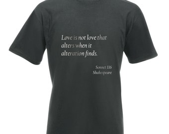 """Mens Shakespeare Quote T-Shirt """"Love is not love that alters when it alteration finds"""" from Sonnet 116  - Silver Metallic Print"""