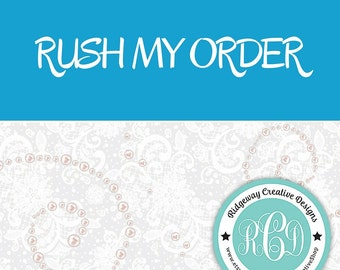 Rush My Order! Moves Order to a 7 day turnaround - Includes Priority Mail Shipping