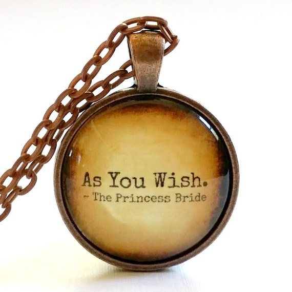 As You Wish | Glass Necklace Pendant | Princess Bride Quote | Gift Idea | Velvet Choker | Key Ring | The Princess Bride | Quote | Westley