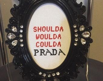 Shoulda Woulda Coulda Prada
