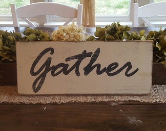 Gather Sign, Wood Sign, Hand Painted Sign, Distressed Sign, Farmhouse Decor, Country Decor, Rustic Sign, Dining Room Sign, Kitchen Decor
