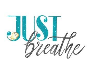 Just Breathe - Toastie Collection Art Print