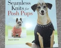 Seamless Knits for Posh Dogs,  Sweater Knitting Pattern Book, No Seams knitting dog jumper book,