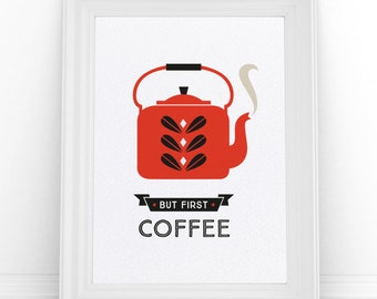 Retro Coffee Print - Scandinavian Design - Coffee Art - A4 Kitchen Coffee Poster - But First Coffee Sign - Red Kettle Art - Catherine Holm