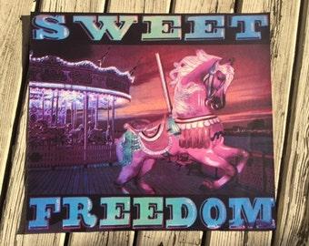 Sweet Freedom Screen Print