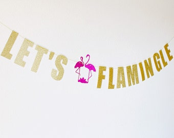 Let's Flamingle Banner - Flamingo Party Decor - Flamingo Bachelorette - Flamingo Baby Shower - Flamingo Birthday - Flamingo Banner