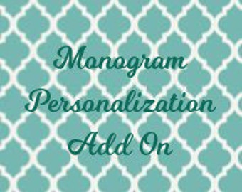Monogram or Personalization Add on