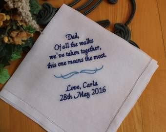 Wedding handkerchief for Fatherof the Bride, Of all the walks we've taken , father of the bride gift, ,Dad wedding hanky,Dad Gift,MS3F23