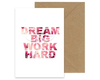 Dream Big Work Hard - Greeting Card with Envelope