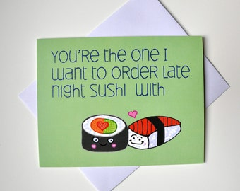 You're the One I Want to Order Late Night Sushi With-Funny I Love You Card- Sushi Card -Funny love Card-I Love You Card - Cute -Anniversary