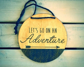 Lets go on an adventure - wall sign.