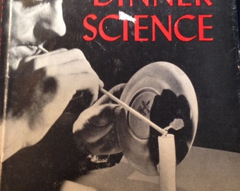 After Dinner Science, 1948 vintagebook with dust jacket, Kenneth M, Swezey,science experiments