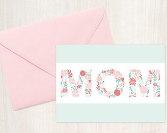 "Instant Download- Floral ""Mom"" Mother's Day Card- Pink and Mint Printable Greeting 5X7 inches Card"