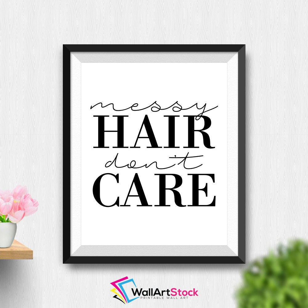 Messy Walls But I Like It: Printable Messy Hair Don't Care Wall Art Typography
