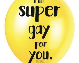 I'm super gay for you balloon