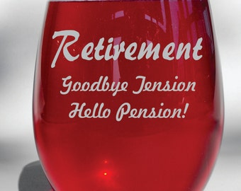 Deep Engraved Retirement Goodbye Tension, Hello Pension! Choice of Stemless Wine Glass, Stemmed, Whiskey Glass, Pilsner, Coffee Mug