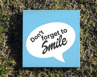 "Cute Quote, Saying Sign ""Don't Forget to SMILE"". Solid Wood, Hand Painted 1-sided Sign"