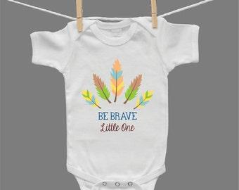 Be Brave Little One Infant Boy Baby Boy Bodysuit
