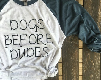 Dogs Before Dudes 3/4 Sleeve Baseball T
