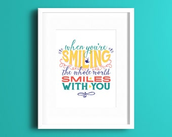 When You're Smiling Louis Armstrong Quote Print
