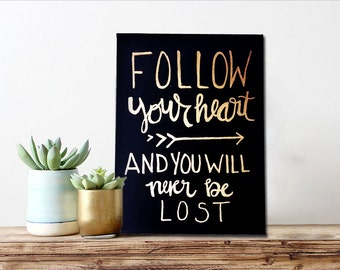 Follow Your Heart Sign, You Will Never Be Lost Canvas,Motivational Quotes Decor Home Decor, Wall Decor,Gifts for her, Wall Art, Black Canvas