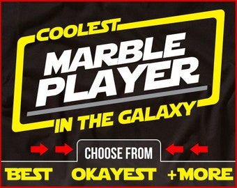 Coolest Marble Player In The Galaxy Shirt Funny Marble Shirt GIft for Marble Player