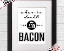 When In Doubt Add Bacon Kitchen Decor, Kitchen Wall Art, Bacon Lovers Printable