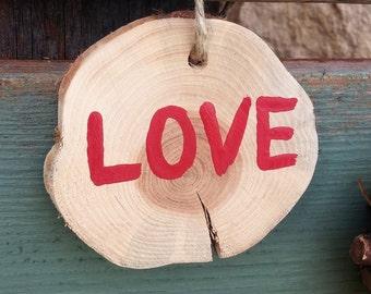 Wood Slice Ornament; Rustic Christmas Decor; Love Christmas Ornament