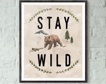 Stay Wild Bear Poster - Stay Wild Print - Bear Nursery Decor - Bear Nursery Art - Stay Wild My Child - Nature illustration - Bear Print