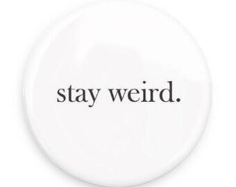 Stay Weird Button