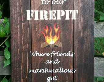 Welcome to our firepit where friends and marshmallows get toasted Hand painted wood sign