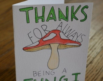 Thanks for always being a Fungi
