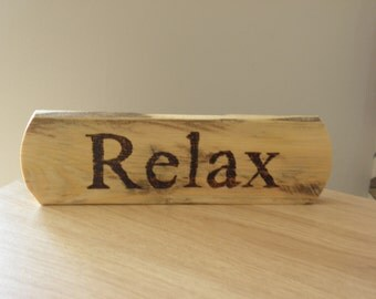 Rustic Relax Sign / Plaque free standing