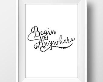 Begin anywhere, imprimible, arte para pared, láminas imprimibles, Poster, tipografía, motivacional, inspiracional