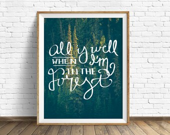 "nature photography, quote art, instant download printable art, digital download, art print, nature print, trees, forest  - ""All is Well"""