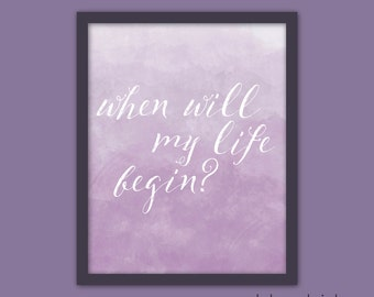 "When Will My Life Begin? ""Tangled"" Rapunzel Art Quote Poster Typography Print"