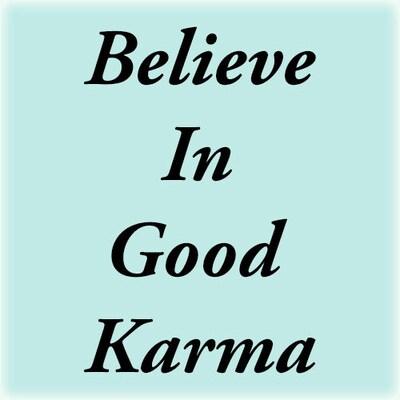 BelieveInGoodKarma