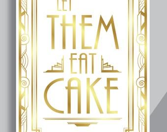 "Art Deco Printable Art Gatsby Wedding Sign - ""Let Them Eat Cake"" White Background - Faux Gold digital file - ADWG1"