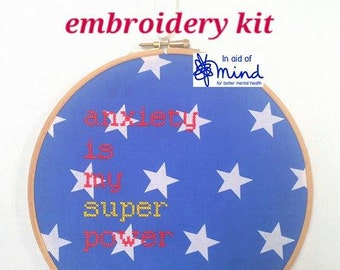 """Superpower Cross Stitch KIT """"Anxiety Is My Super Power"""" Embroidery hanging mental health charity awareness diy gift funny quote positivity"""